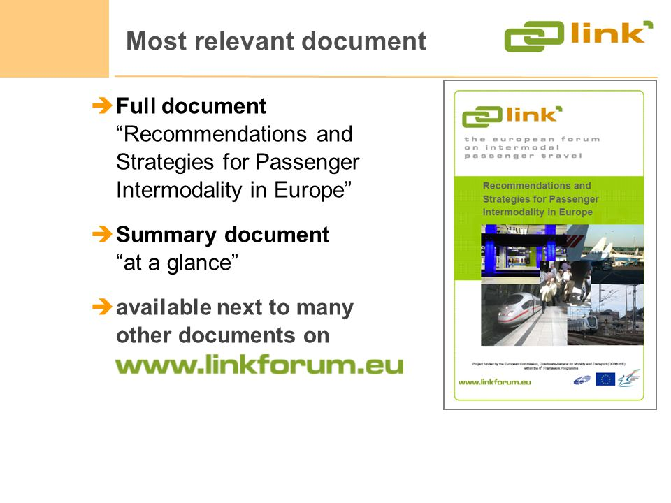Most relevant document Full document Recommendations and Strategies for Passenger Intermodality in Europe Summary document at a glance available next to many other documents on