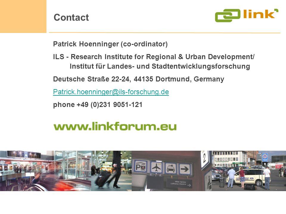 Patrick Hoenninger (co-ordinator) ILS - Research Institute for Regional & Urban Development/ Institut für Landes- und Stadtentwicklungsforschung Deutsche Straße 22-24, 44135 Dortmund, Germany Patrick.hoenninger@ils-forschung.de phone +49 (0)231 9051-121 Contact www.LINKforum.eu