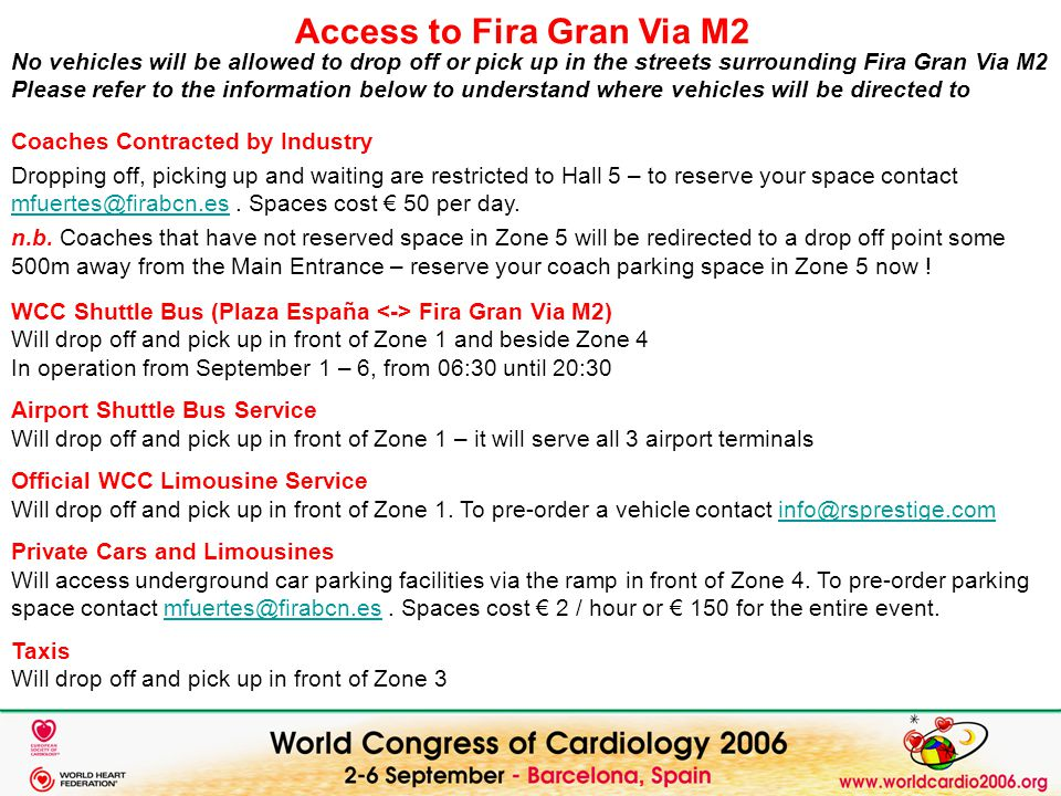Access to Fira Gran Via M2 No vehicles will be allowed to drop off or pick up in the streets surrounding Fira Gran Via M2 Please refer to the informat