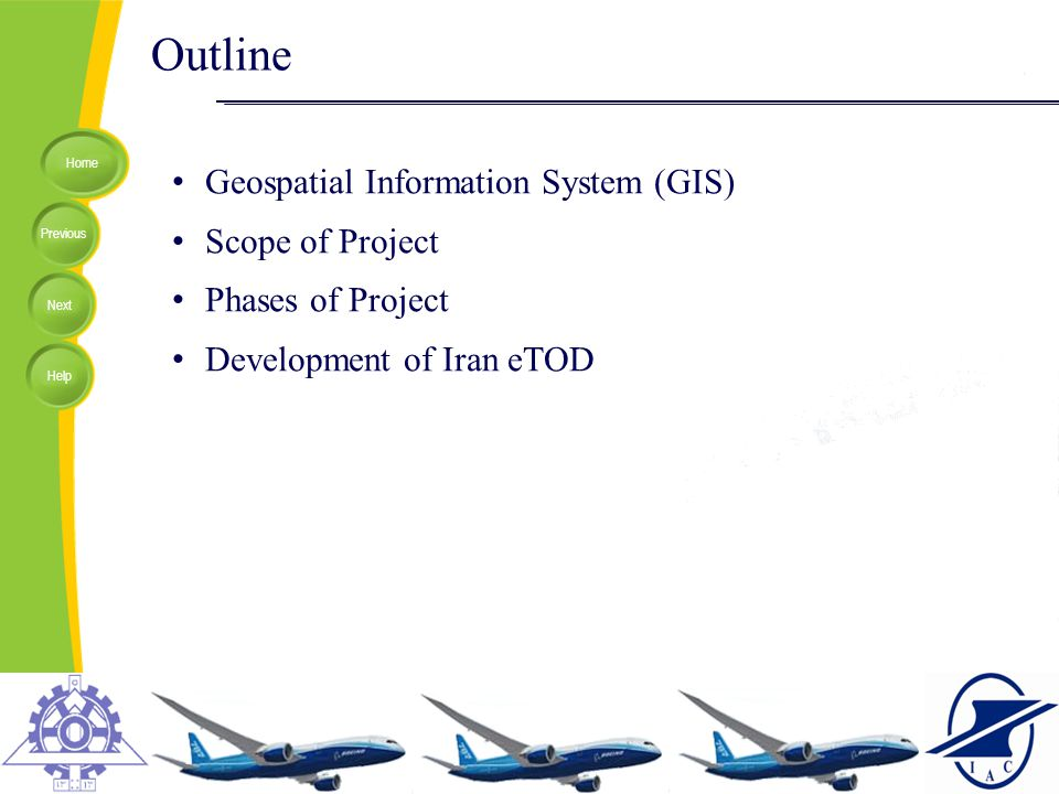 Home Previous Next Help Outline Geospatial Information System (GIS) Scope of Project Phases of Project Development of Iran eTOD Development Scope of P