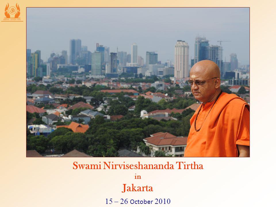 15 – 26 October 2010 Swami Nirviseshananda Tirtha in Jakarta