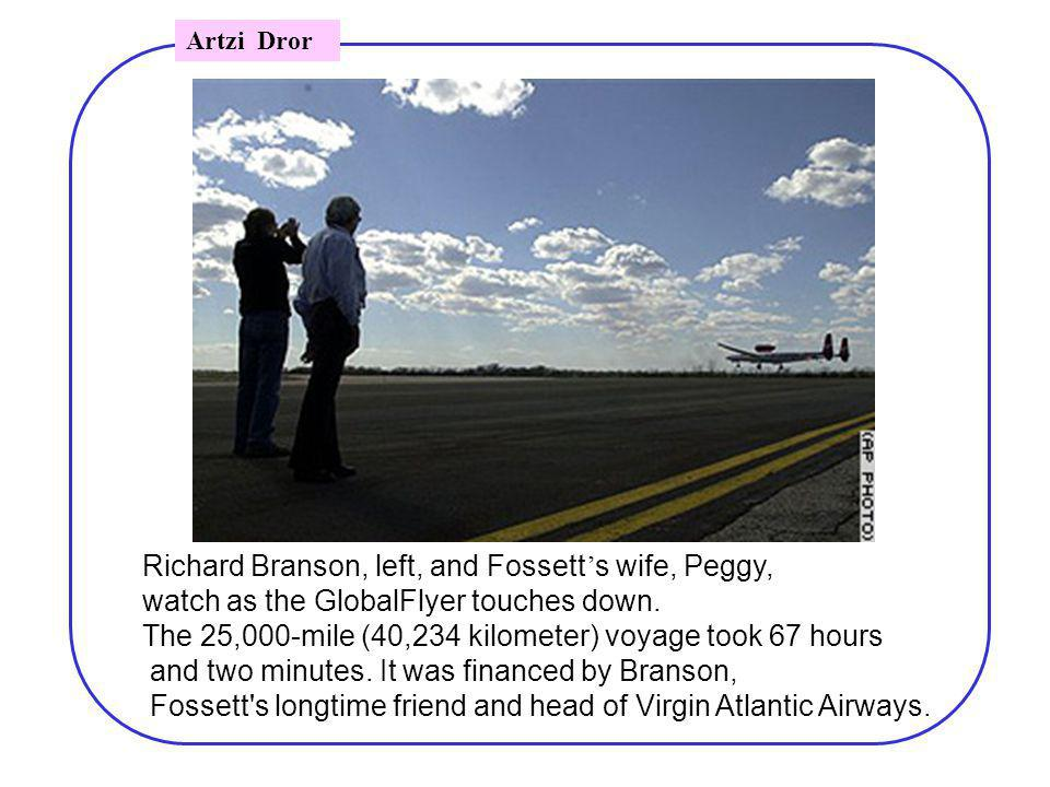 Richard Branson, left, and Fossett s wife, Peggy, watch as the GlobalFlyer touches down.