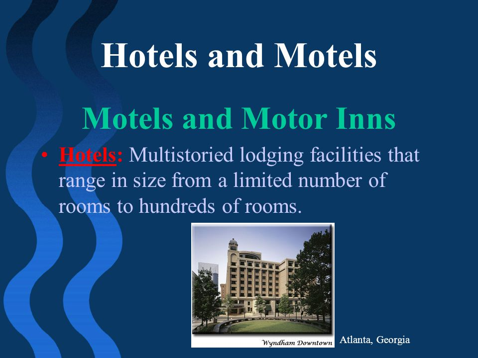 Hotels and Motels Motels and Motor Inns Hotels: Multistoried lodging facilities that range in size from a limited number of rooms to hundreds of rooms