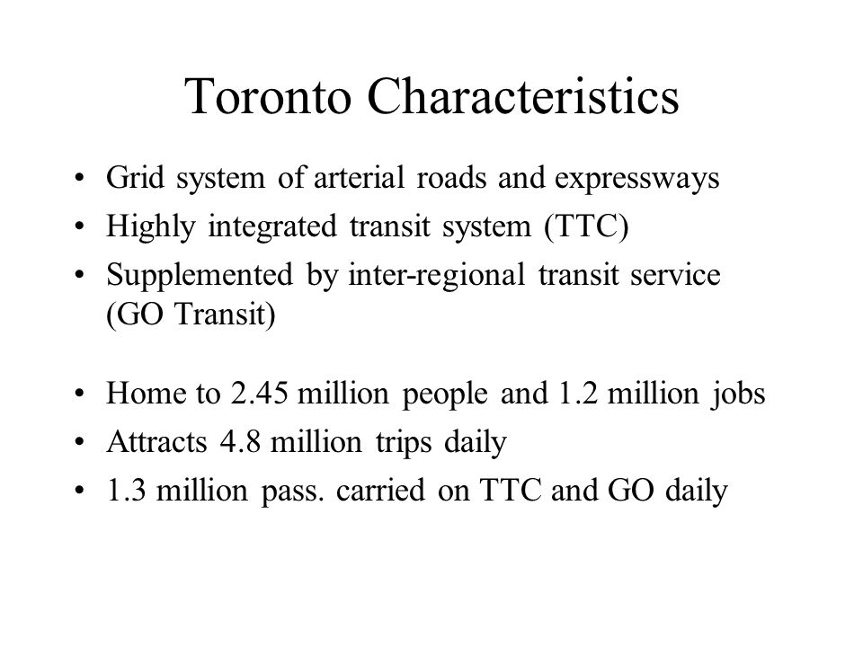 Source: Ontario Ministry of Transportation, Go Transit, The Globe and Mail Toronto