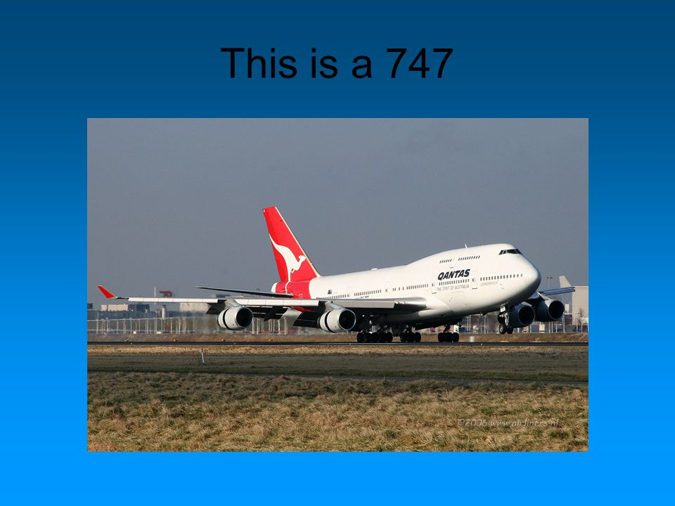 This is a 747