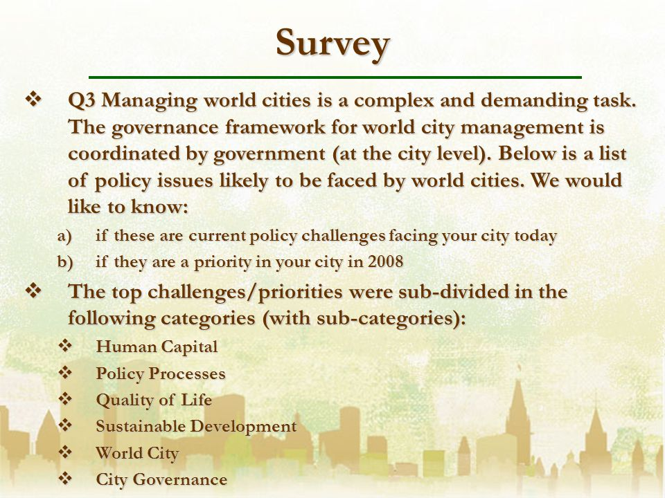 Survey Q3 Managing world cities is a complex and demanding task.