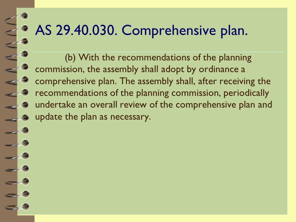 AS 29.40.030. Comprehensive plan.