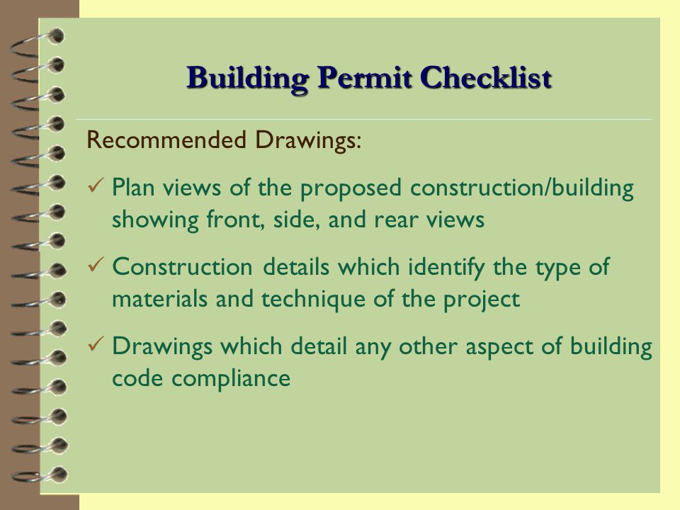 Building Permit Checklist Required Drawings: Setback dimensions from all property lines A floor plan of the construction which clearly indicates the proposed use of the structure