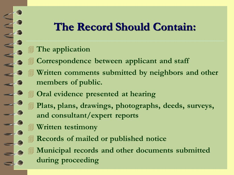 The Record of Decision 4 The Record is a collection of all the evidence presented to the commission during proceedings.