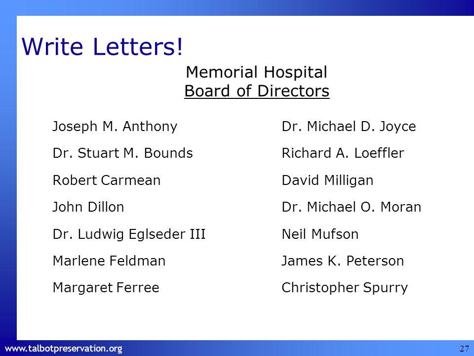 www.talbotpreservation.org Write Letters. Joseph M.