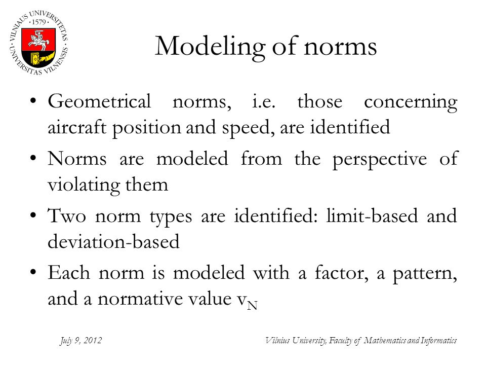 Modeling of norms Geometrical norms, i.e.