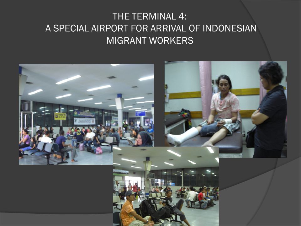 THE TERMINAL 4: A SPECIAL AIRPORT FOR ARRIVAL OF INDONESIAN MIGRANT WORKERS