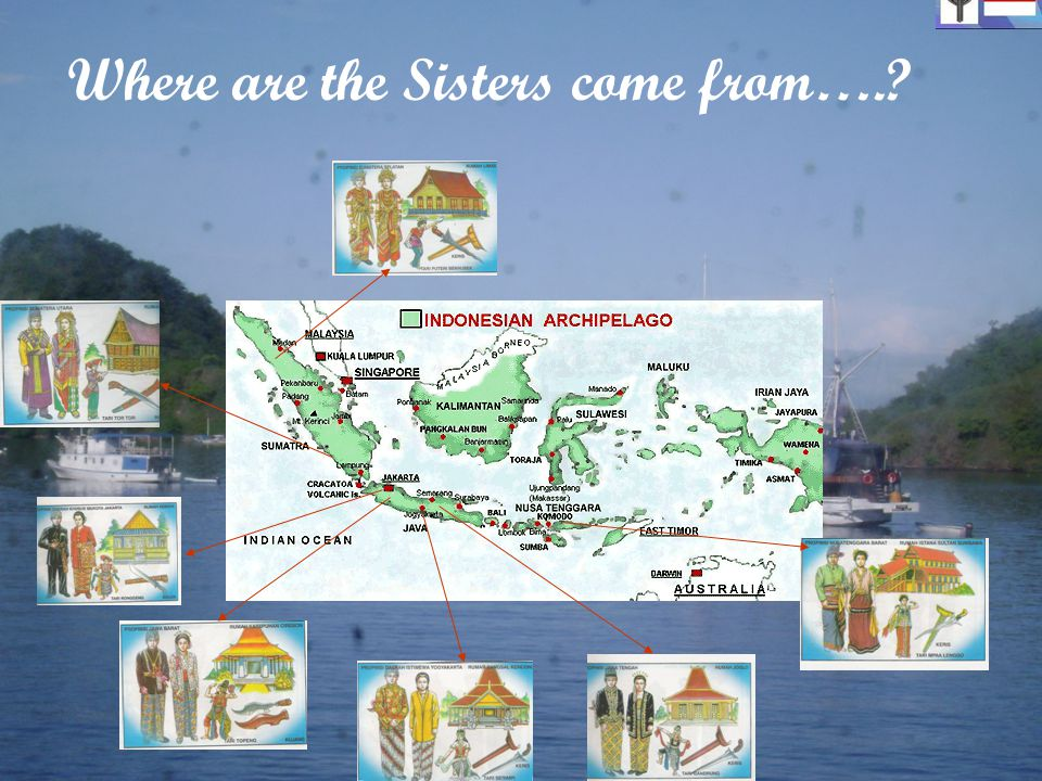 Where are the Sisters come from….