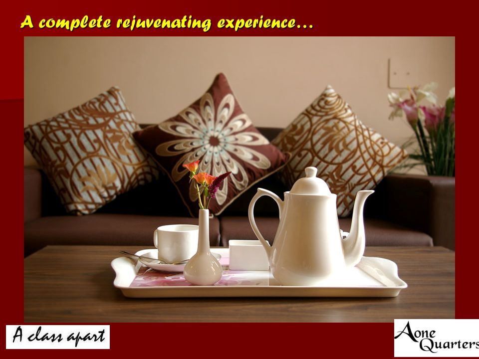 A complete rejuvenating experience…
