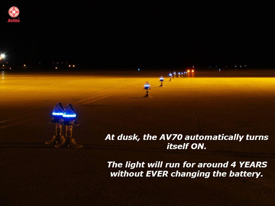 At dusk, the AV70 automatically turns itself ON.