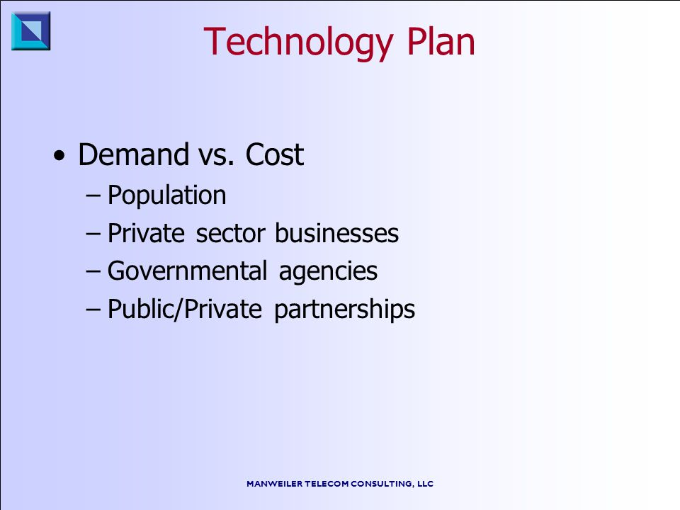 MANWEILER TELECOM CONSULTING, LLC Technology Plan Demand vs.