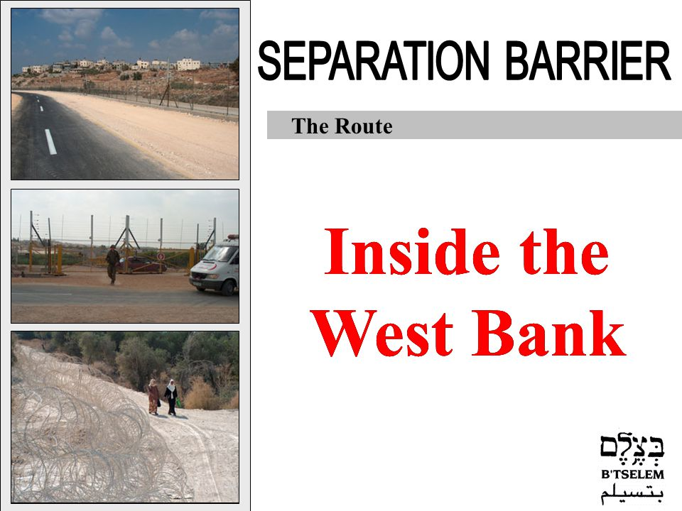 The Route Inside the West Bank