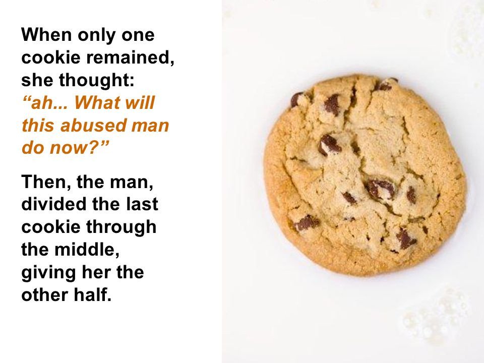 To each cookie she ate, the man ate another one.