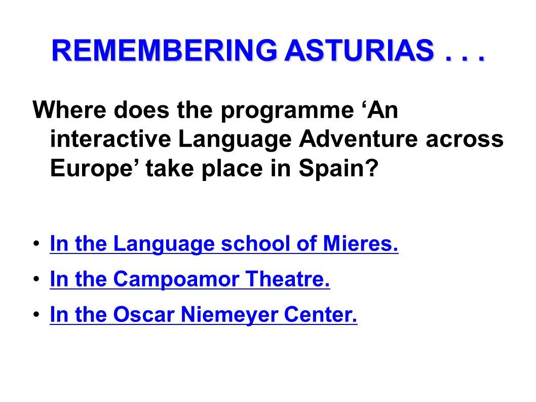 Where does the programme An interactive Language Adventure across Europe take place in Spain? In the Language school of Mieres. In the Campoamor Theat