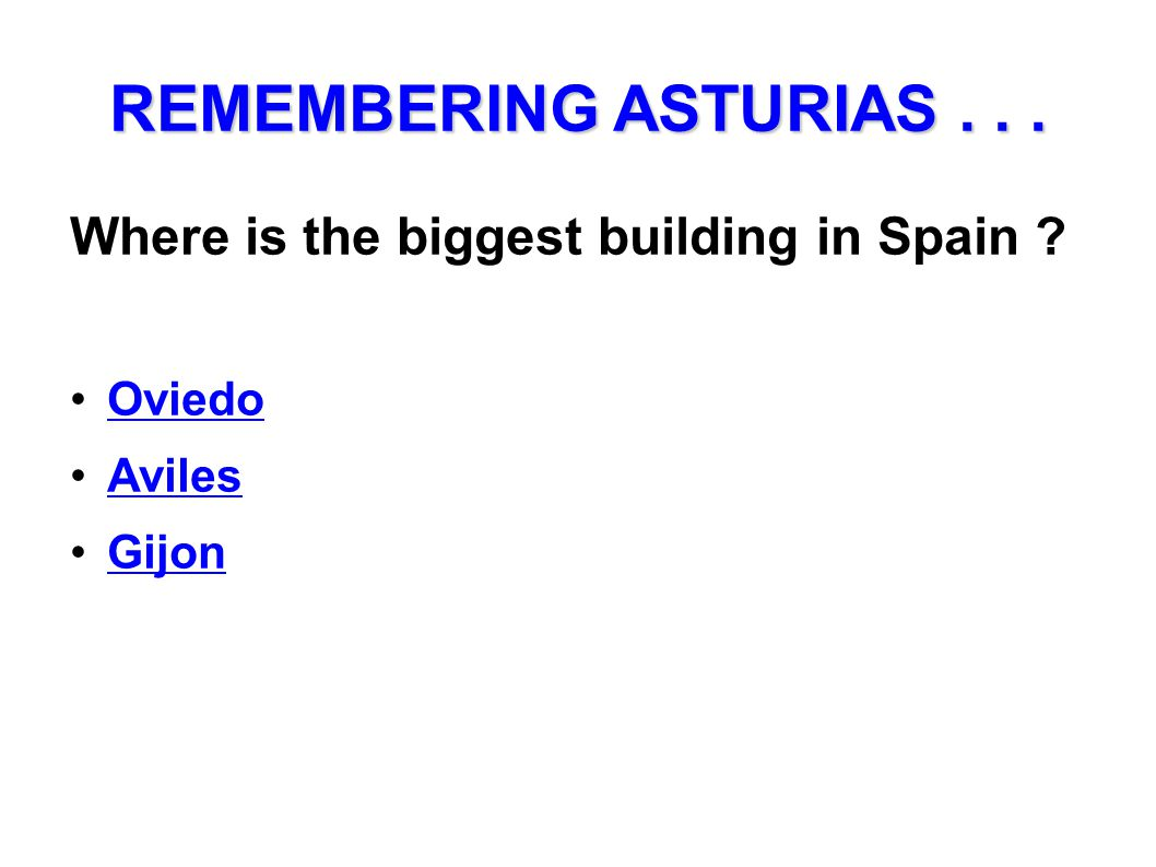 REMEMBERING ASTURIAS... Where is the biggest building in Spain ? Oviedo Aviles Gijon