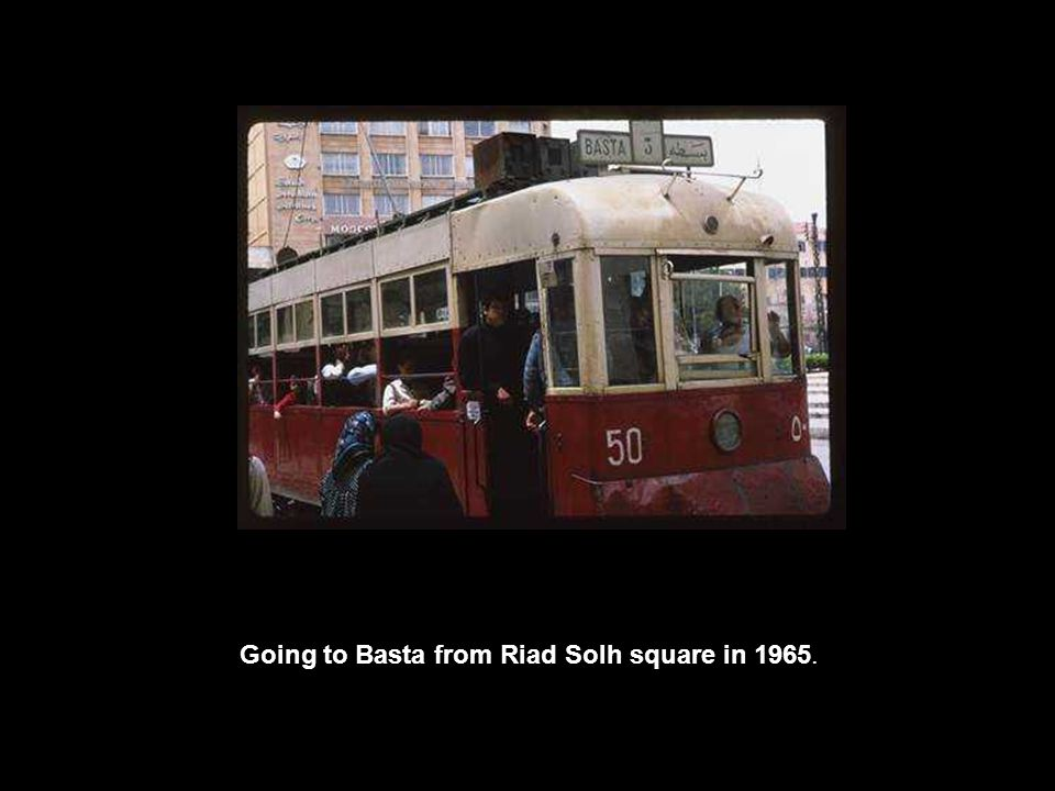 Going to Basta from Riad Solh square in 1965.