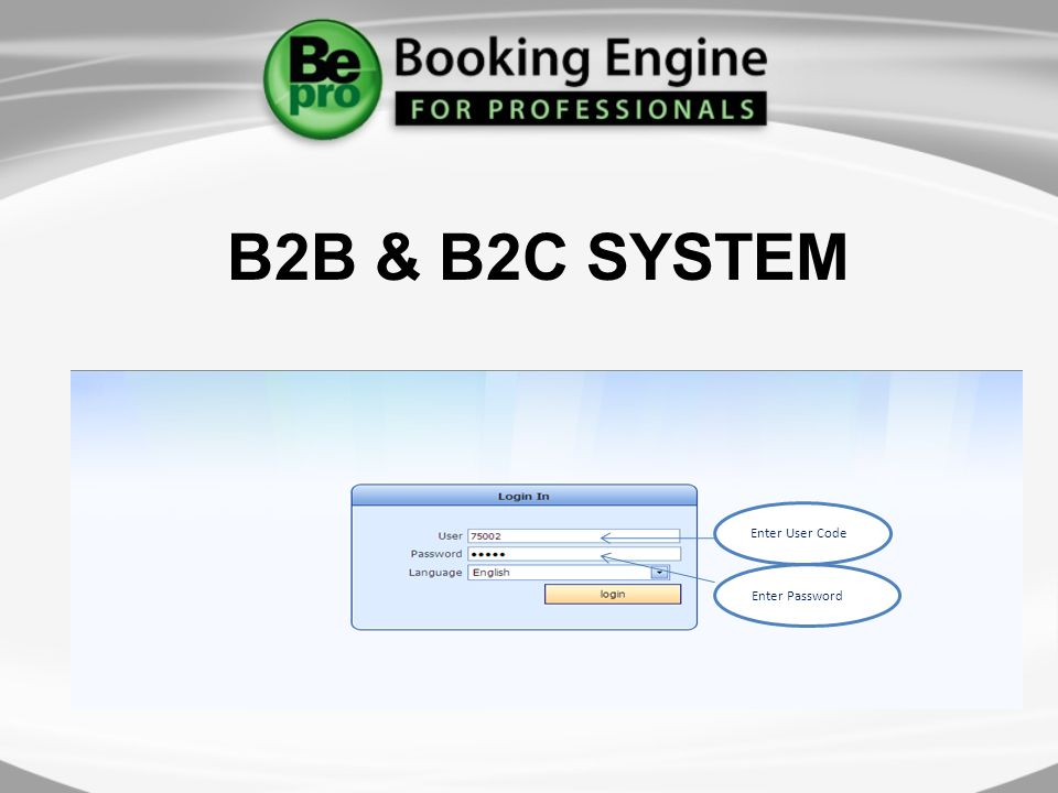 B2B & B2C SYSTEM Enter User Code Enter Password