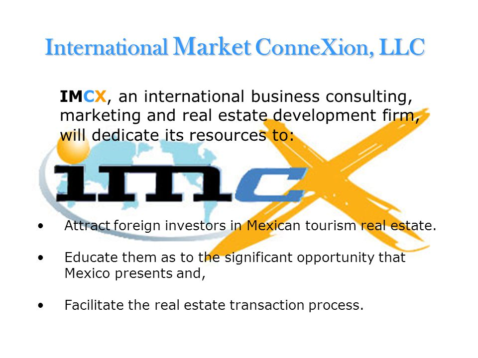 International Market ConneXion, LLC IMCX, an international business consulting, marketing and real estate development firm, will dedicate its resource