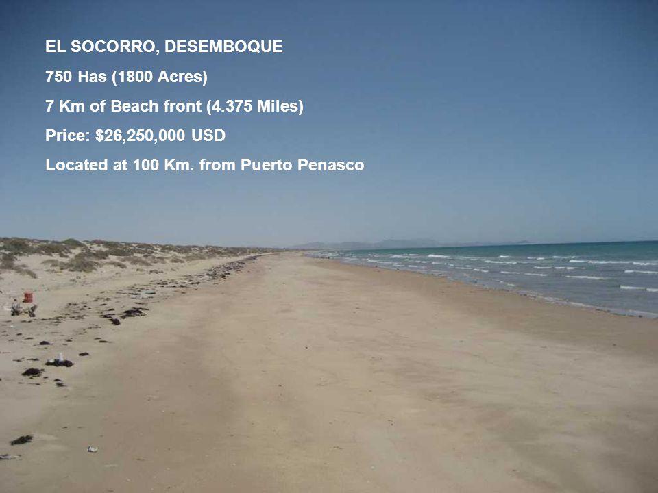 EL SOCORRO, DESEMBOQUE 750 Has (1800 Acres) 7 Km of Beach front (4.375 Miles) Price: $26,250,000 USD Located at 100 Km.