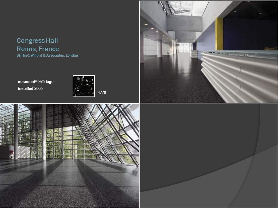 Congress Hall Reims, France Stirling, Wilford & Associates, London norament ® 925 lago installed 2005 4770