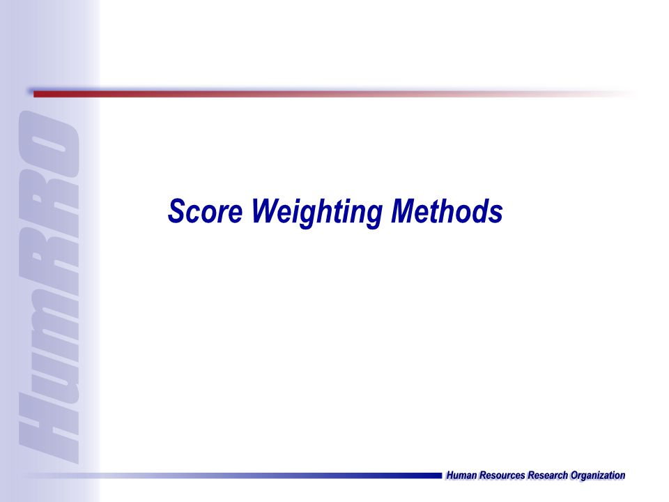 Score Weighting Methods