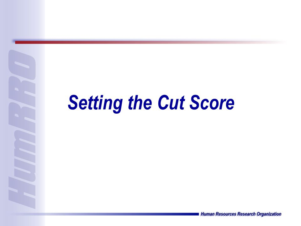 Setting the Cut Score