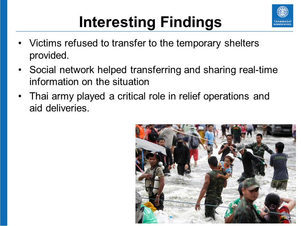 Interesting Findings Victims refused to transfer to the temporary shelters provided.
