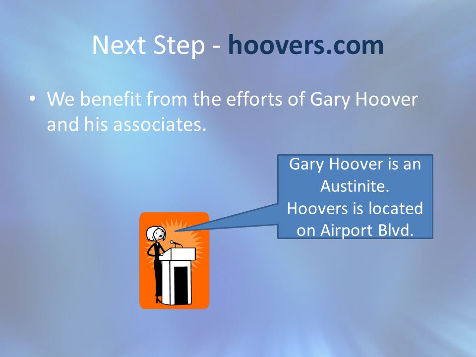 Next Step - hoovers.com We benefit from the efforts of Gary Hoover and his associates.