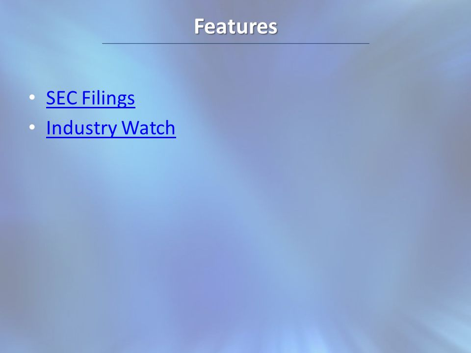 Features SEC Filings Industry Watch
