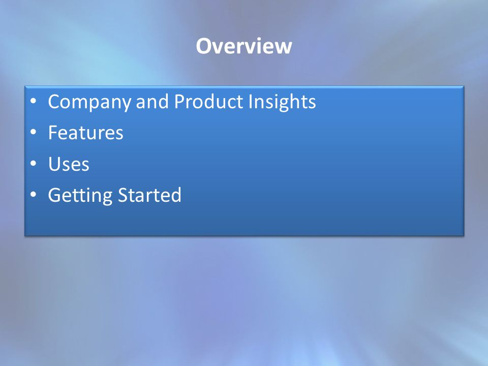 Overview Company and Product Insights Features Uses Getting Started Company and Product Insights Features Uses Getting Started