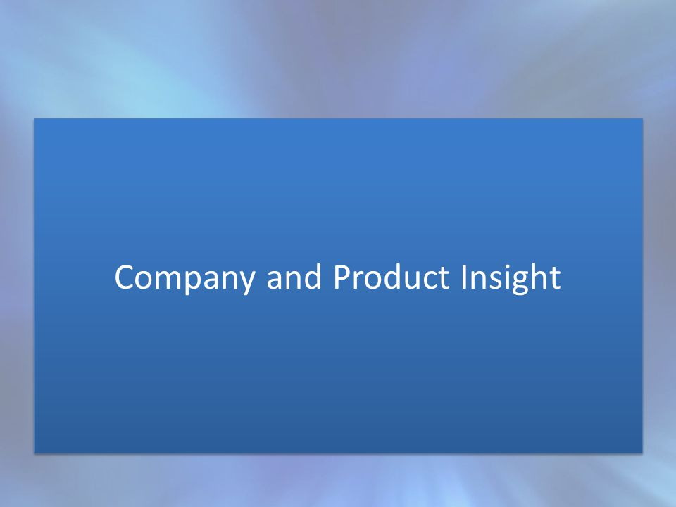 Company and Product Insight