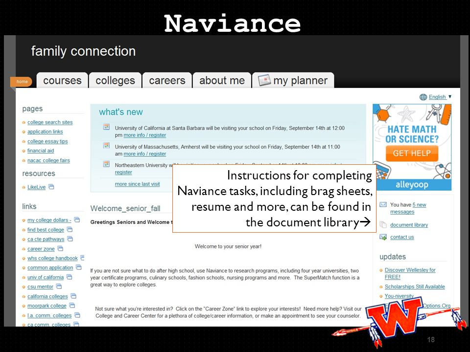 18 Naviance Instructions for completing Naviance tasks, including brag sheets, resume and more, can be found in the document library
