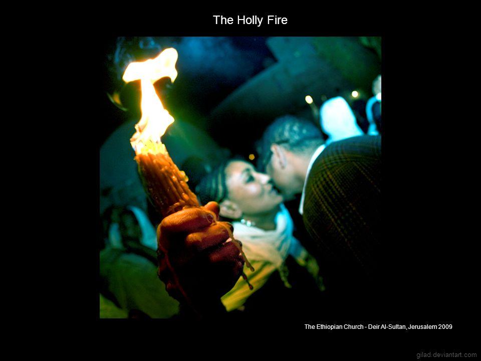 gilad.deviantart.com The Holly Fire The Ethiopian Church - Deir Al-Sultan, Jerusalem 2009