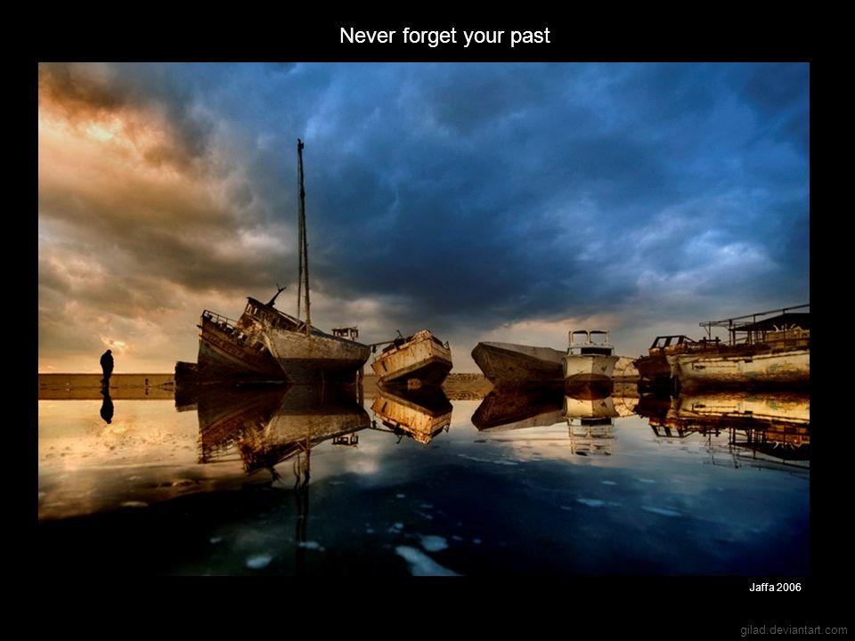 gilad.deviantart.com Never forget your past Jaffa 2006