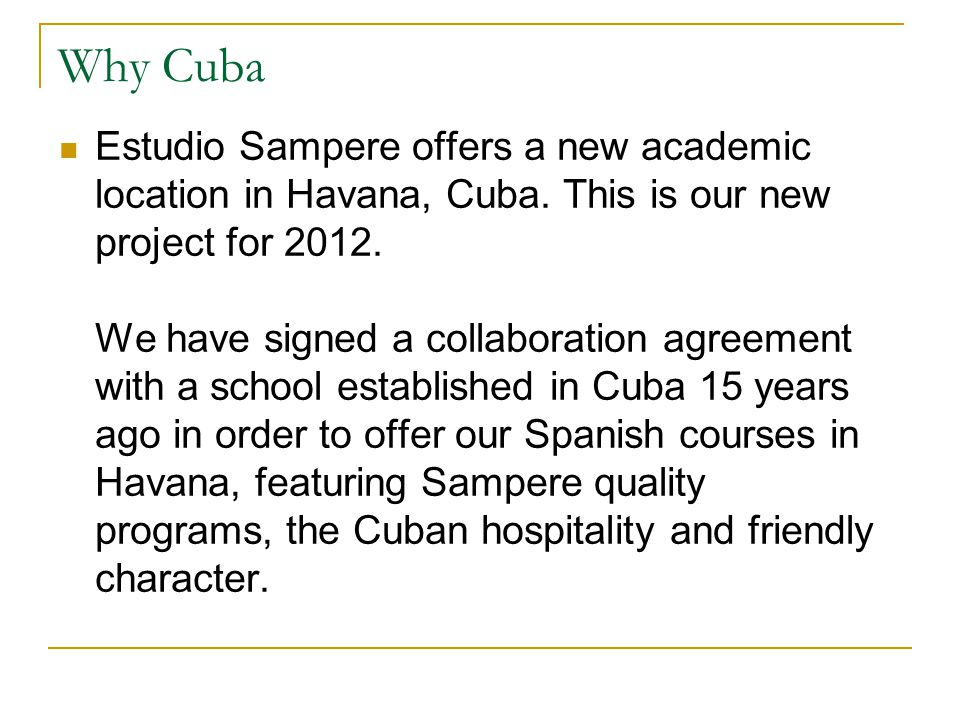 Why Cuba Estudio Sampere offers a new academic location in Havana, Cuba.