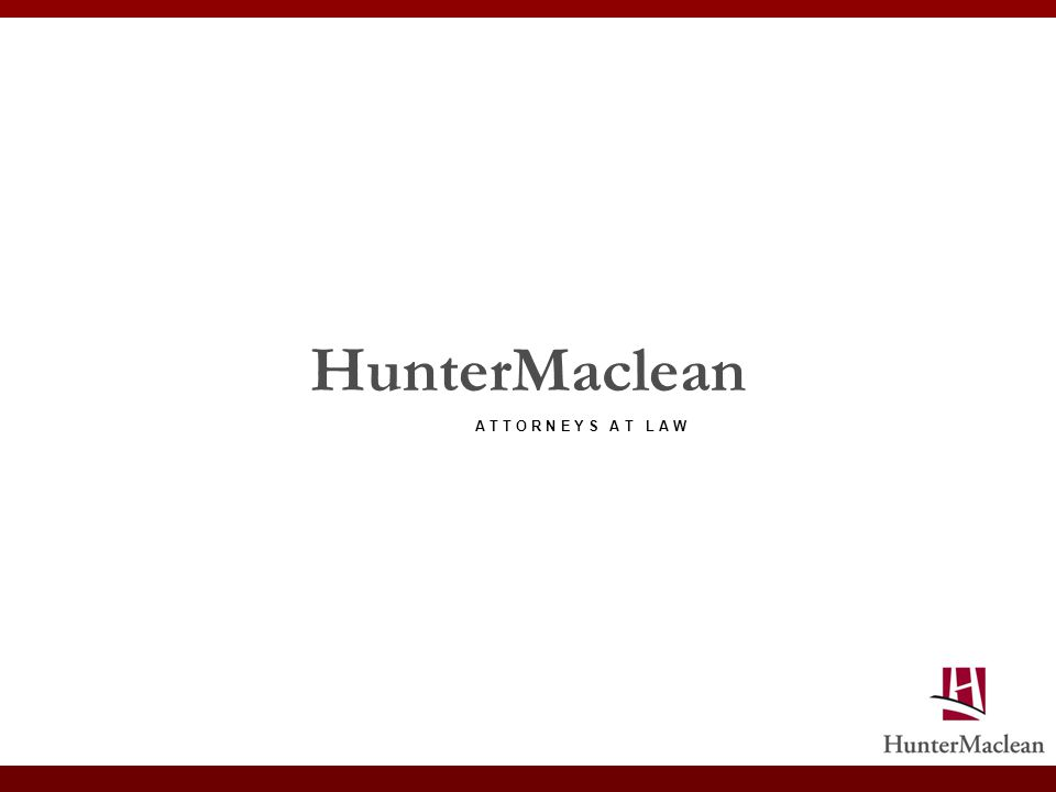 HunterMaclean A T T O R N E Y S A T L A W