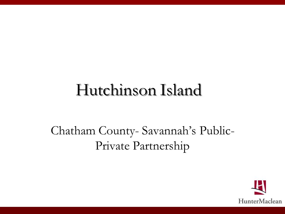 Hutchinson Island Chatham County- Savannahs Public- Private Partnership