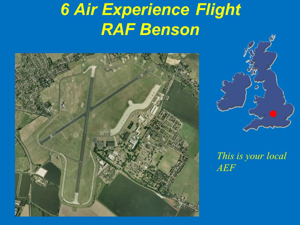 6 Air Experience Flight RAF Benson This is your local AEF