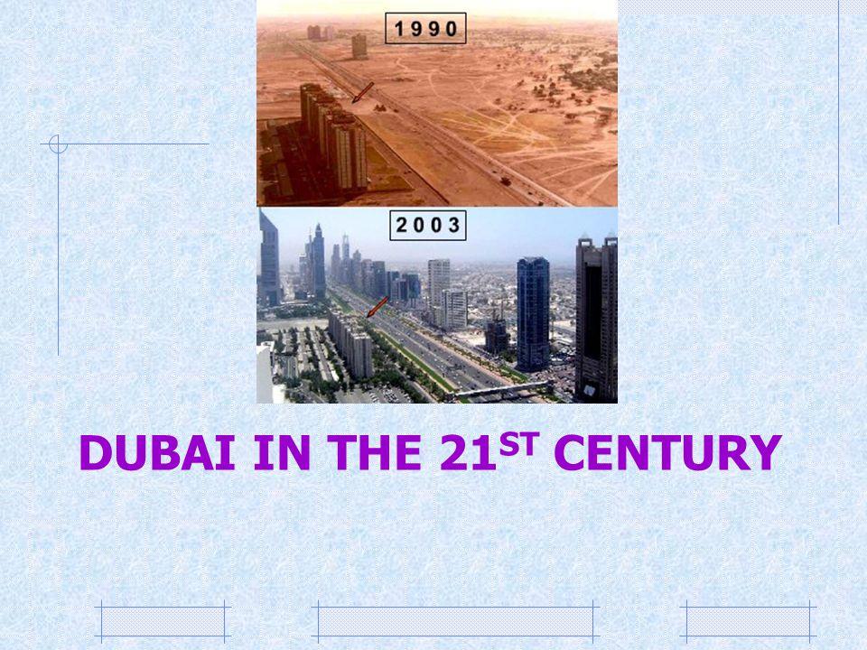 DUBAI IN THE 21 ST CENTURY