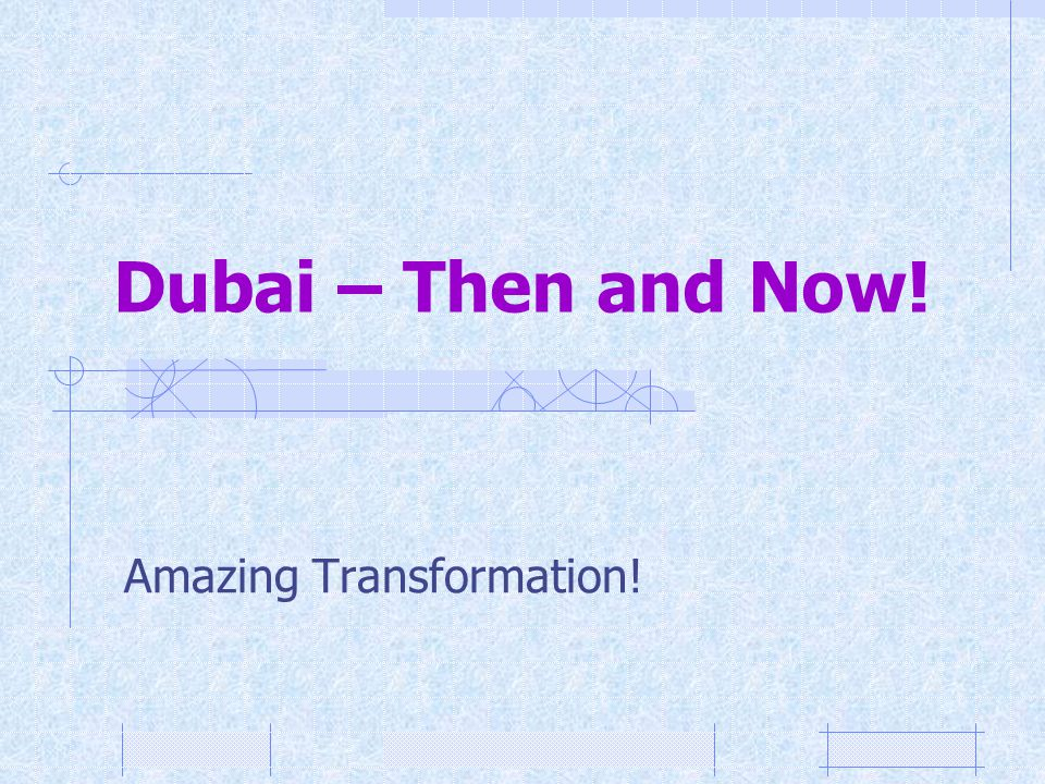 Dubai – Then and Now! Amazing Transformation!