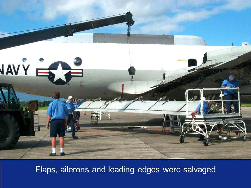 I n t e g r i t y - S e r v i c e - E x c e l l e n c e As of:16 Flaps, ailerons and leading edges were salvaged