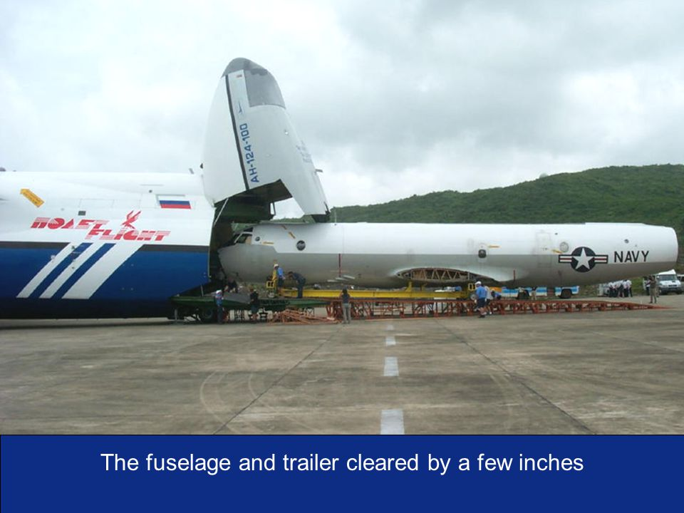 I n t e g r i t y - S e r v i c e - E x c e l l e n c e As of:37 The fuselage and trailer cleared by a few inches