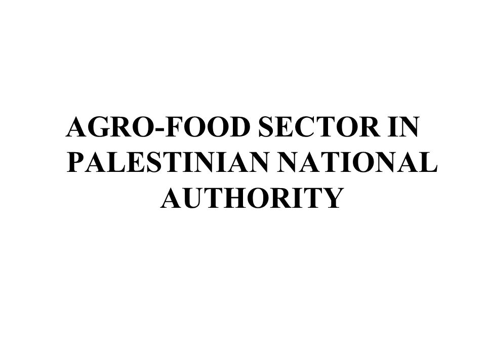 AGRO-FOOD SECTOR IN PALESTINIAN NATIONAL AUTHORITY
