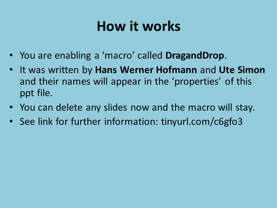 How it works You are enabling a macro called DragandDrop.