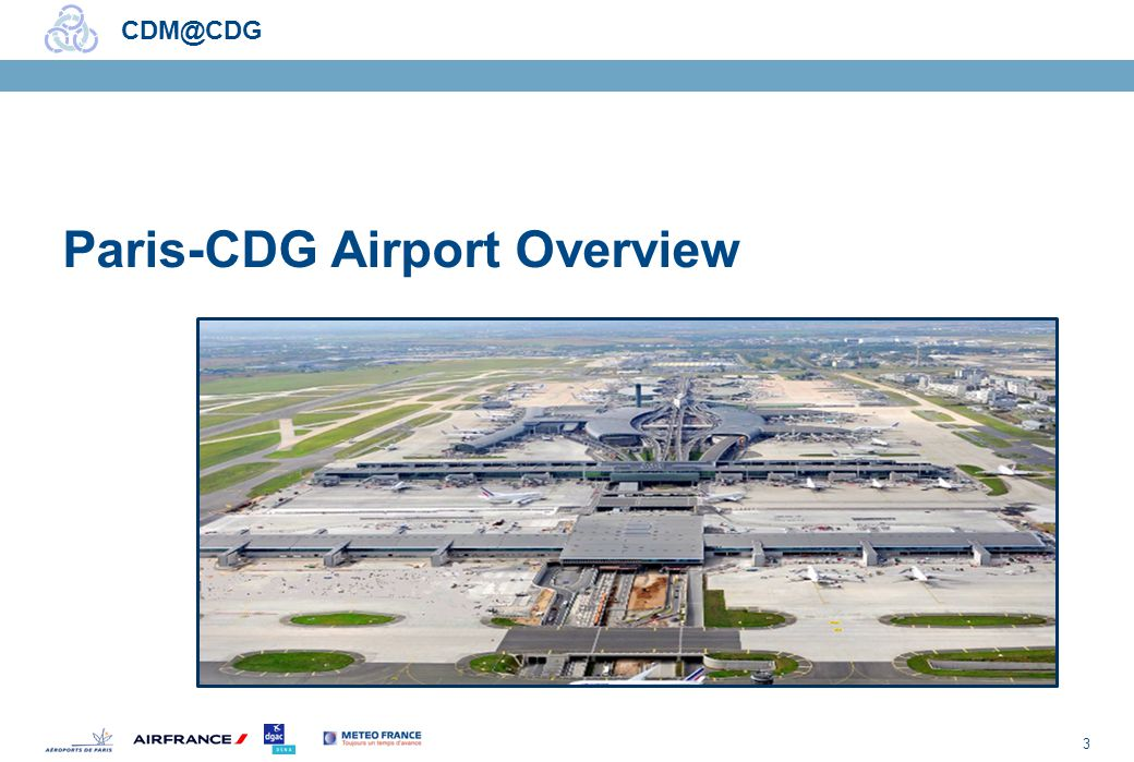 3 CDM@CDG Paris-CDG Airport Overview